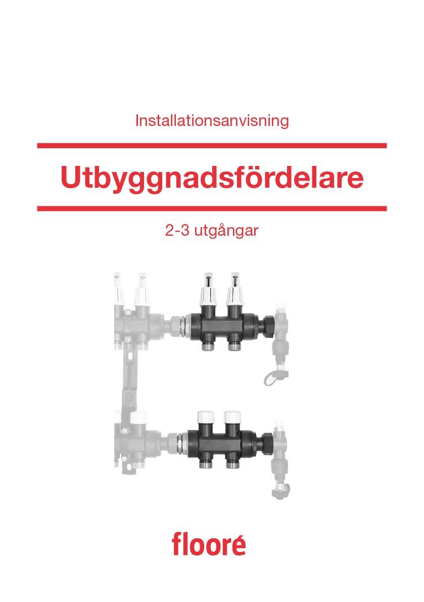 Installationsanvisning Utbyggnadsfördelare, Art nr 418 12 - 418 13